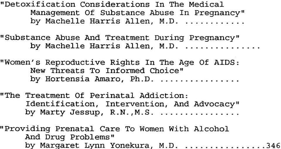"The Age Of AIDS: New Threats To Infonned Choice"" by Hortensia Amaro, Ph D """""""" ""The Treatment Of Perinatal Addiction:"