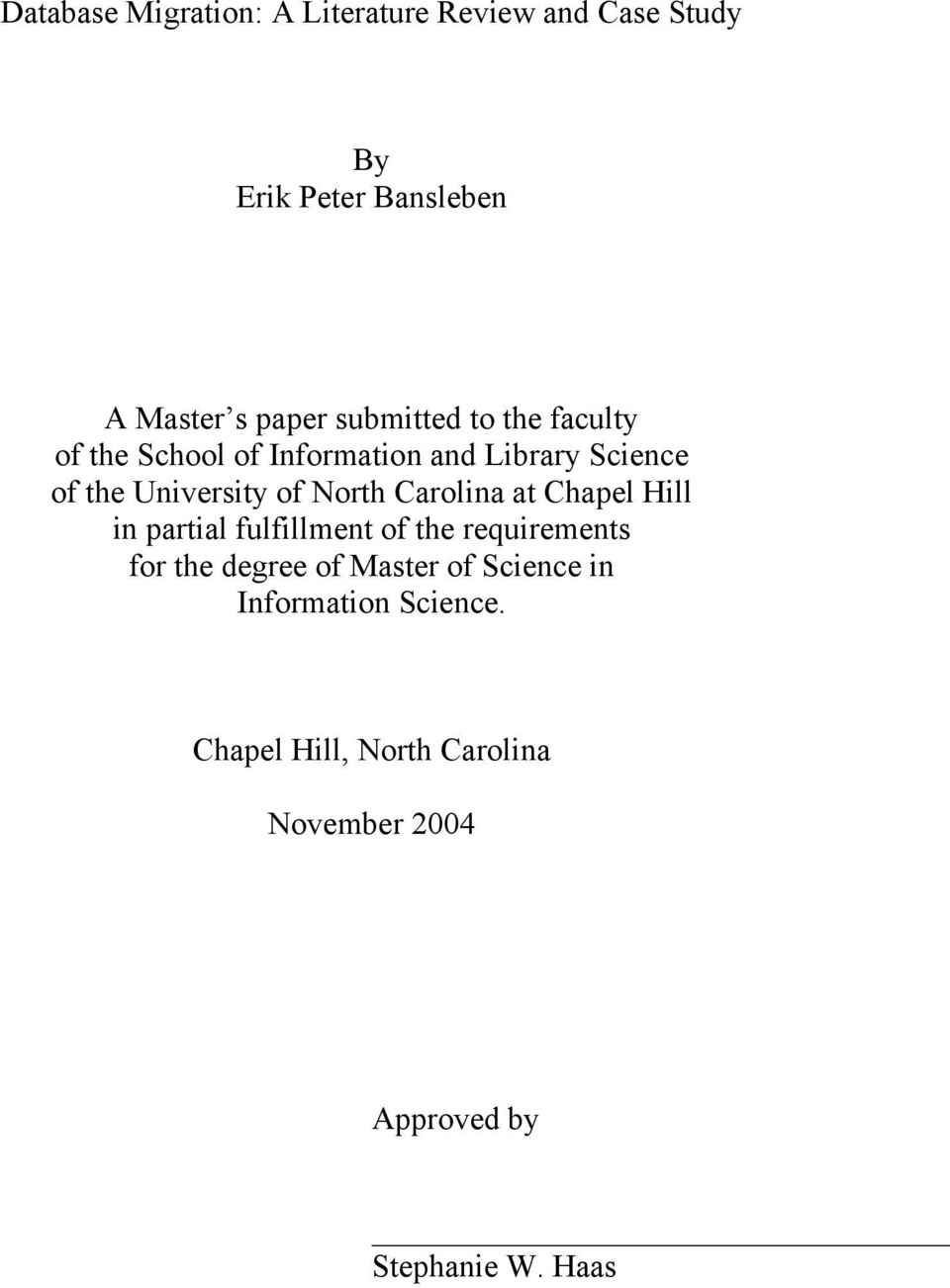 North Carolina at Chapel Hill in partial fulfillment of the requirements for the degree of Master