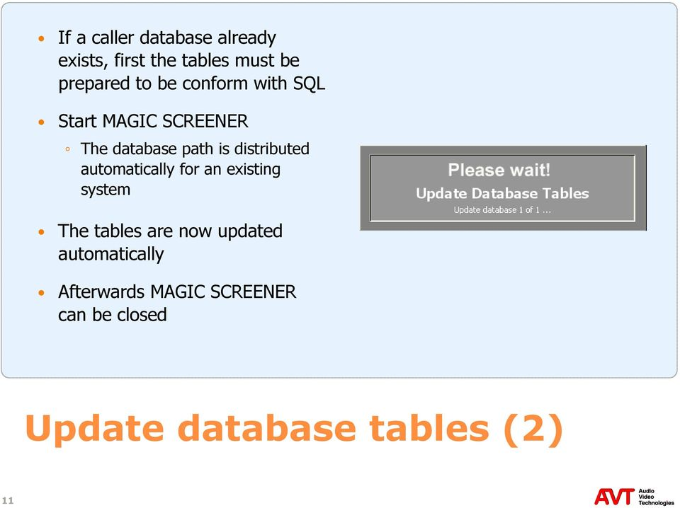 automatically for an existing system The tables are now updated