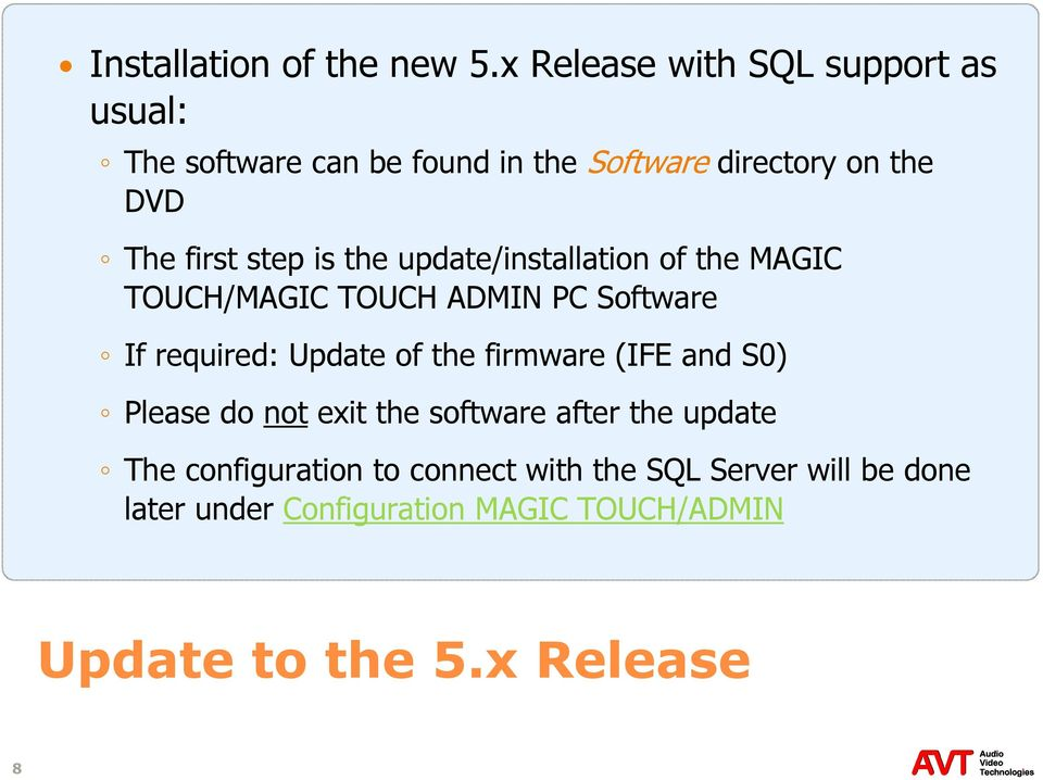 step is the update/installation of the MAGIC TOUCH/MAGIC TOUCH ADMIN PC Software If required: Update of the