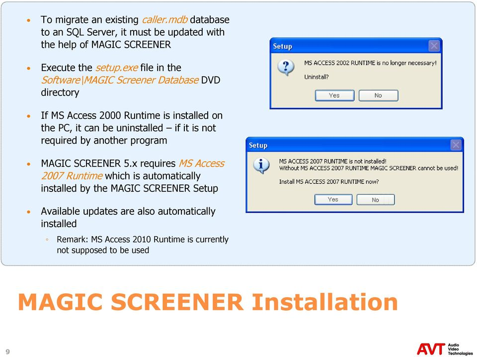 is not required by another program MAGIC SCREENER 5.