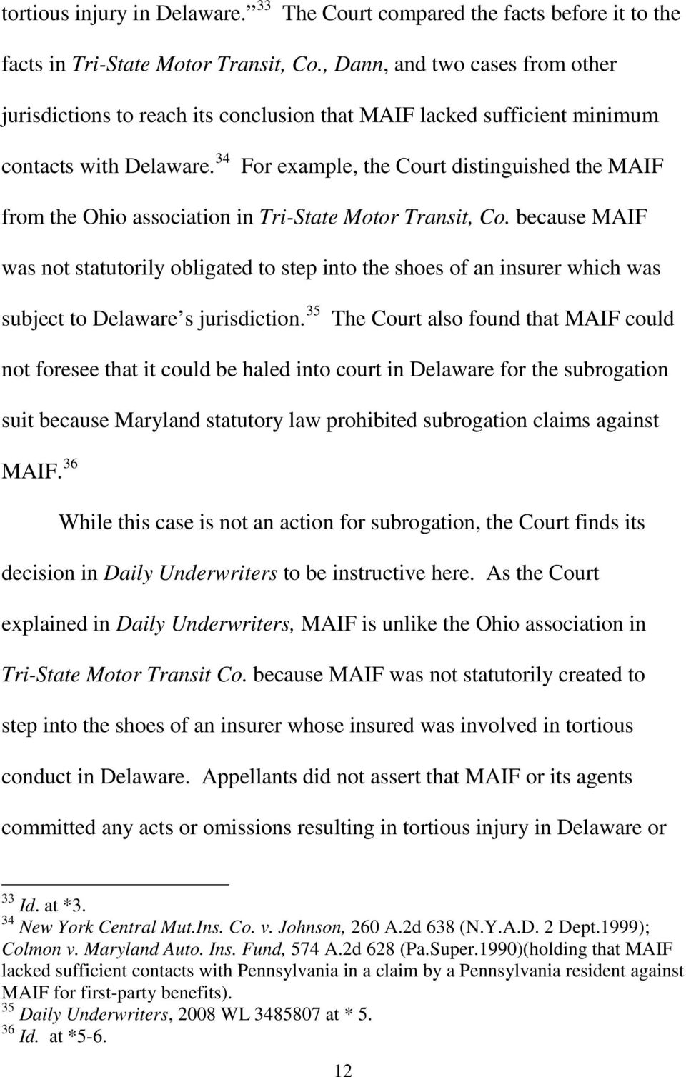 34 For example, the Court distinguished the MAIF from the Ohio association in Tri-State Motor Transit, Co.
