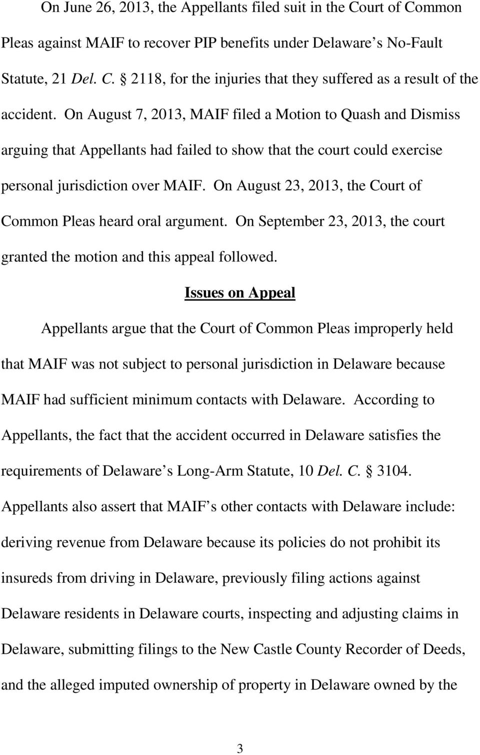On August 23, 2013, the Court of Common Pleas heard oral argument. On September 23, 2013, the court granted the motion and this appeal followed.