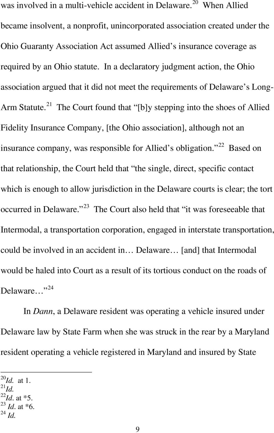 In a declaratory judgment action, the Ohio association argued that it did not meet the requirements of Delaware s Long- Arm Statute.