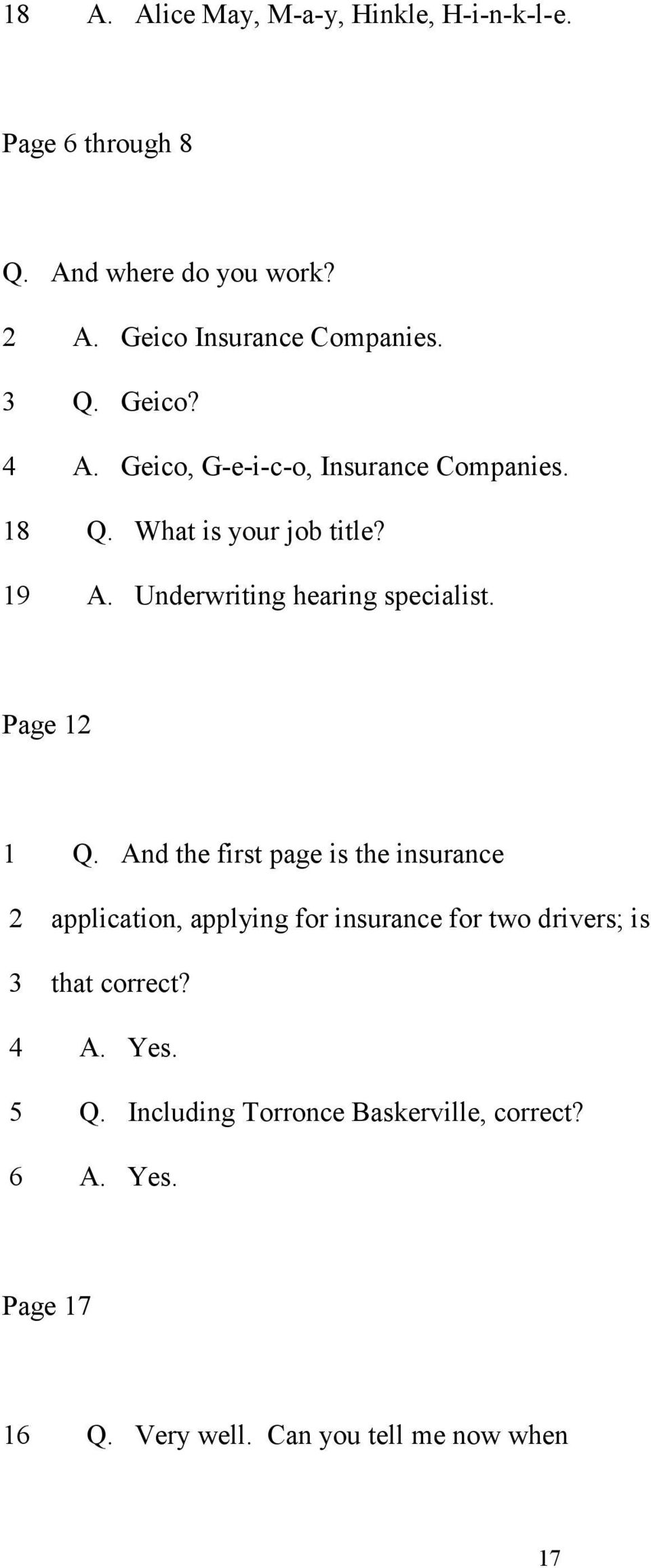 Underwriting hearing specialist. Page 12 1 Q.