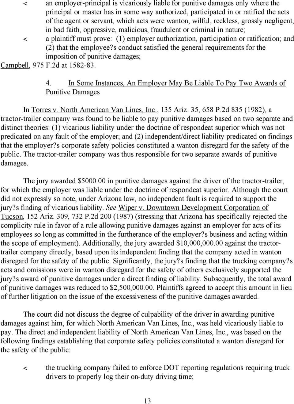 ratification; and (2) that the employee? s conduct satisfied the general requirements for the imposition of punitive damages; Campbell, 975 F.2d at 1582-83. 4.