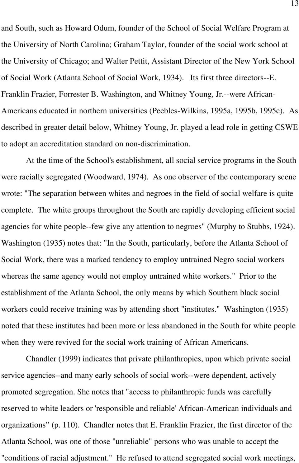 Washington, and Whitney Young, Jr.--were African- Americans educated in northern universities (Peebles-Wilkins, 1995a, 1995b, 1995c). As described in greater detail below, Whitney Young, Jr.