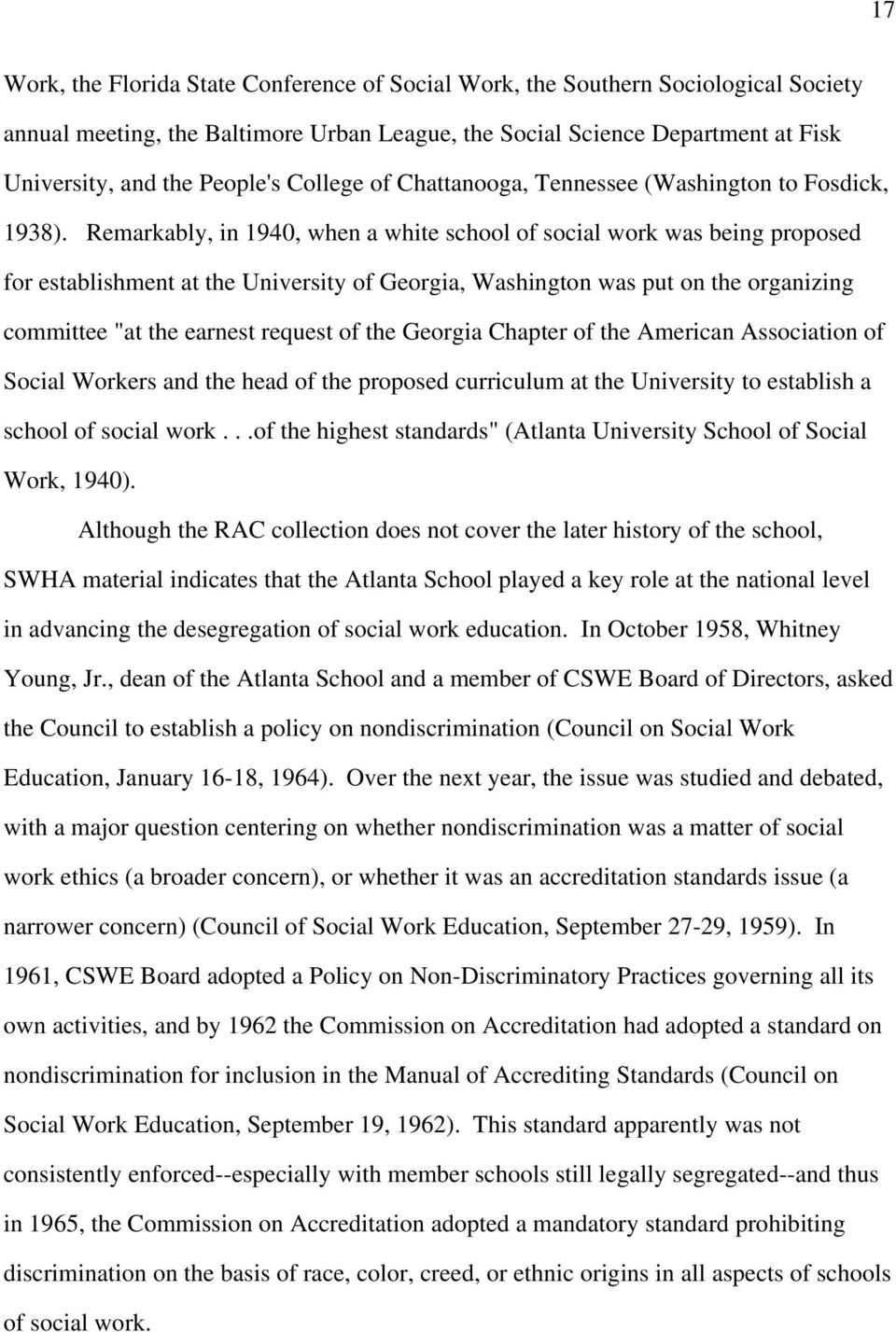 "Remarkably, in 1940, when a white school of social work was being proposed for establishment at the University of Georgia, Washington was put on the organizing committee ""at the earnest request of"