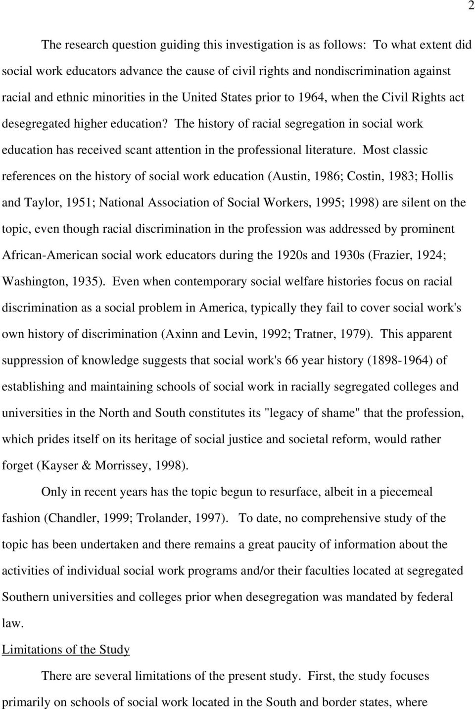 The history of racial segregation in social work education has received scant attention in the professional literature.