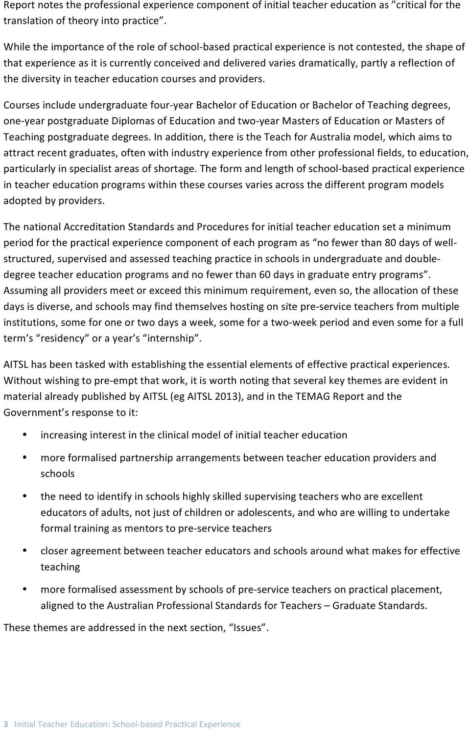 reflection of the diversity in teacher education courses and providers.