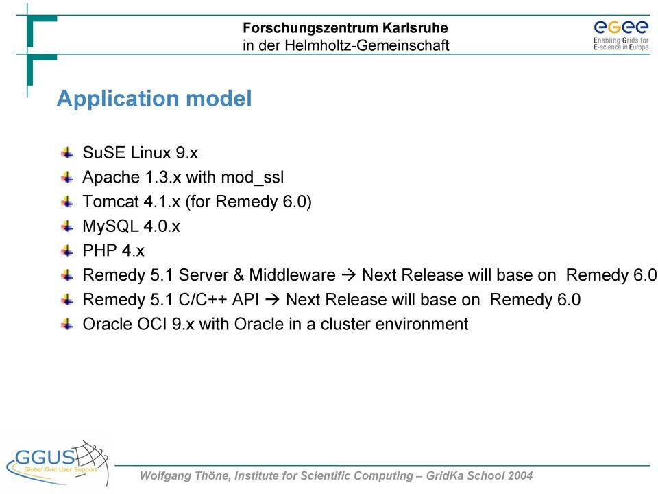 1 Server & Middleware Next Release will base on Remedy 6.0 Remedy 5.