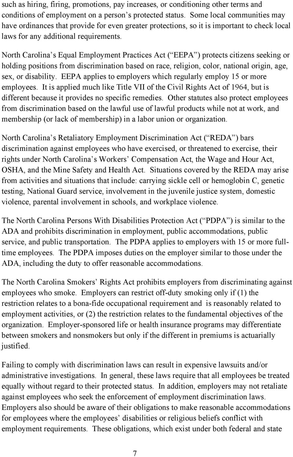 North Carolina s Equal Employment Practices Act ( EEPA ) protects citizens seeking or holding positions from discrimination based on race, religion, color, national origin, age, sex, or disability.