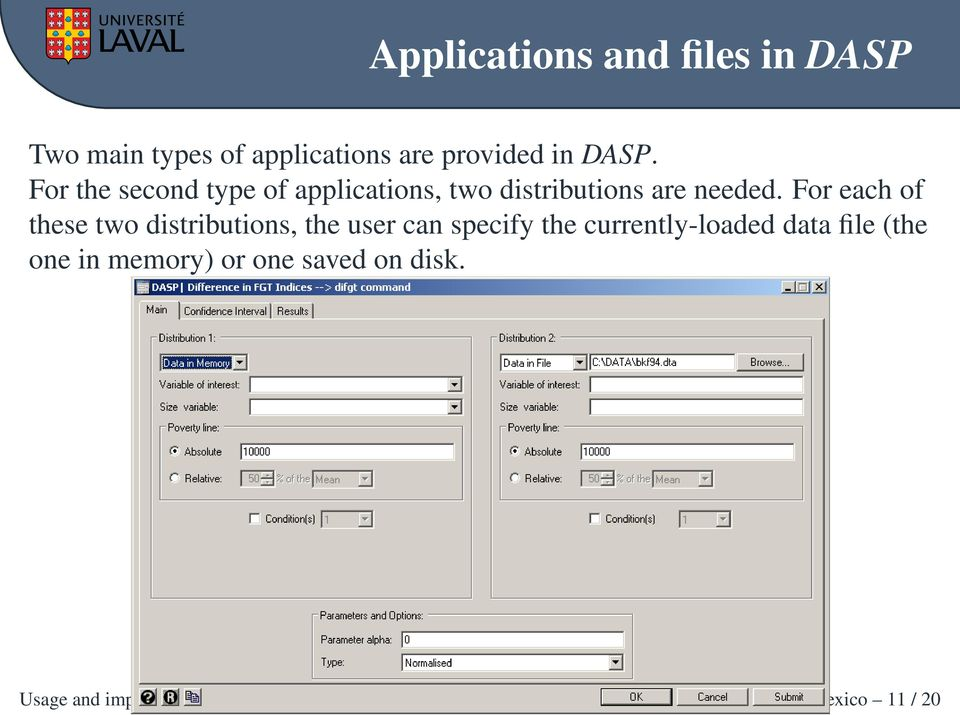For each of these two distributions, the user can specify the currently-loaded data file