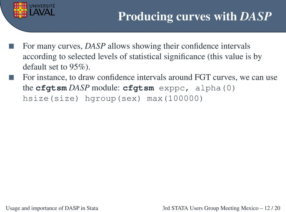 For instance, to draw confidence intervals around FGT curves, we can use the cfgtsm DASP module: cfgtsm