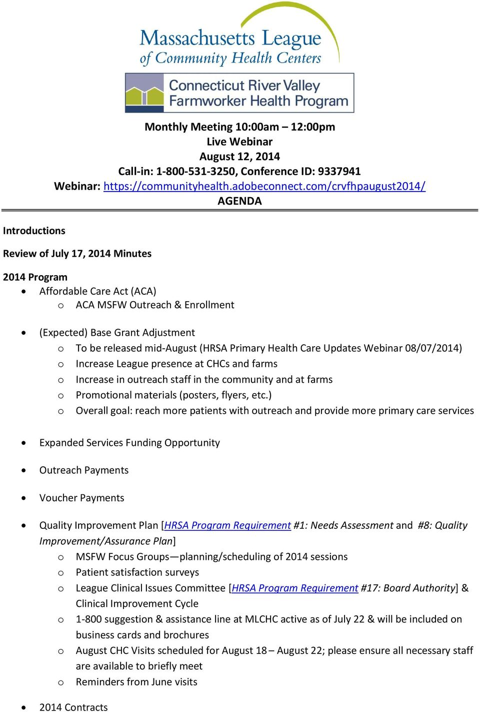 Primary Health Care Updates Webinar 08/07/2014) o Increase League presence at CHCs and farms o Increase in outreach staff in the community and at farms o Promotional materials (posters, flyers, etc.