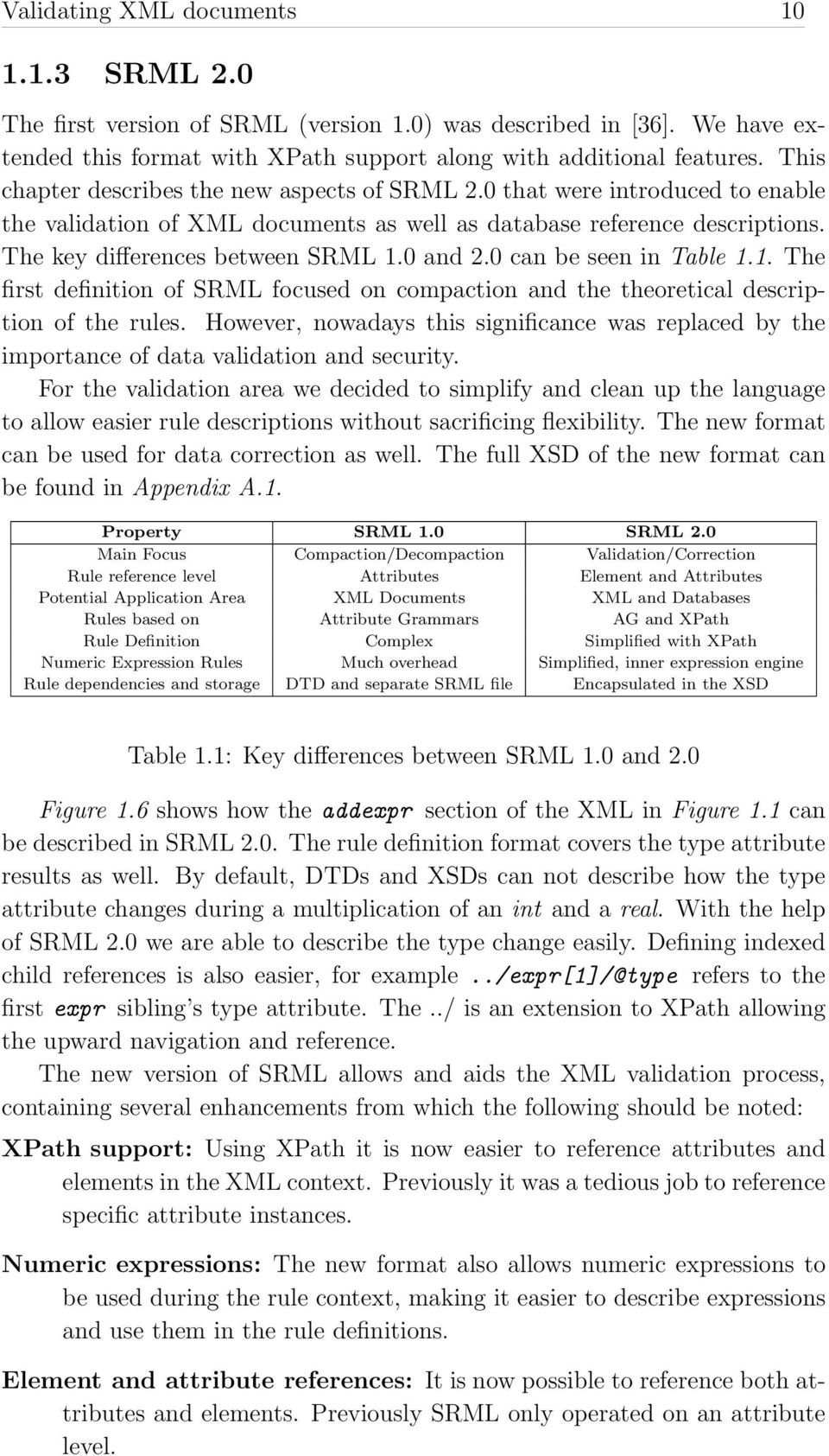 0 and 2.0 can be seen in Table 1.1. The first definition of SRML focused on compaction and the theoretical description of the rules.