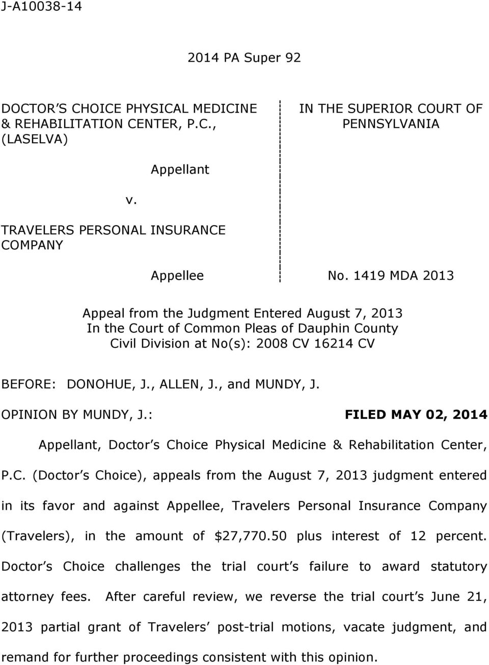 OPINION BY MUNDY, J.: FILED MAY 02, 2014 Appellant, Doctor s Ch
