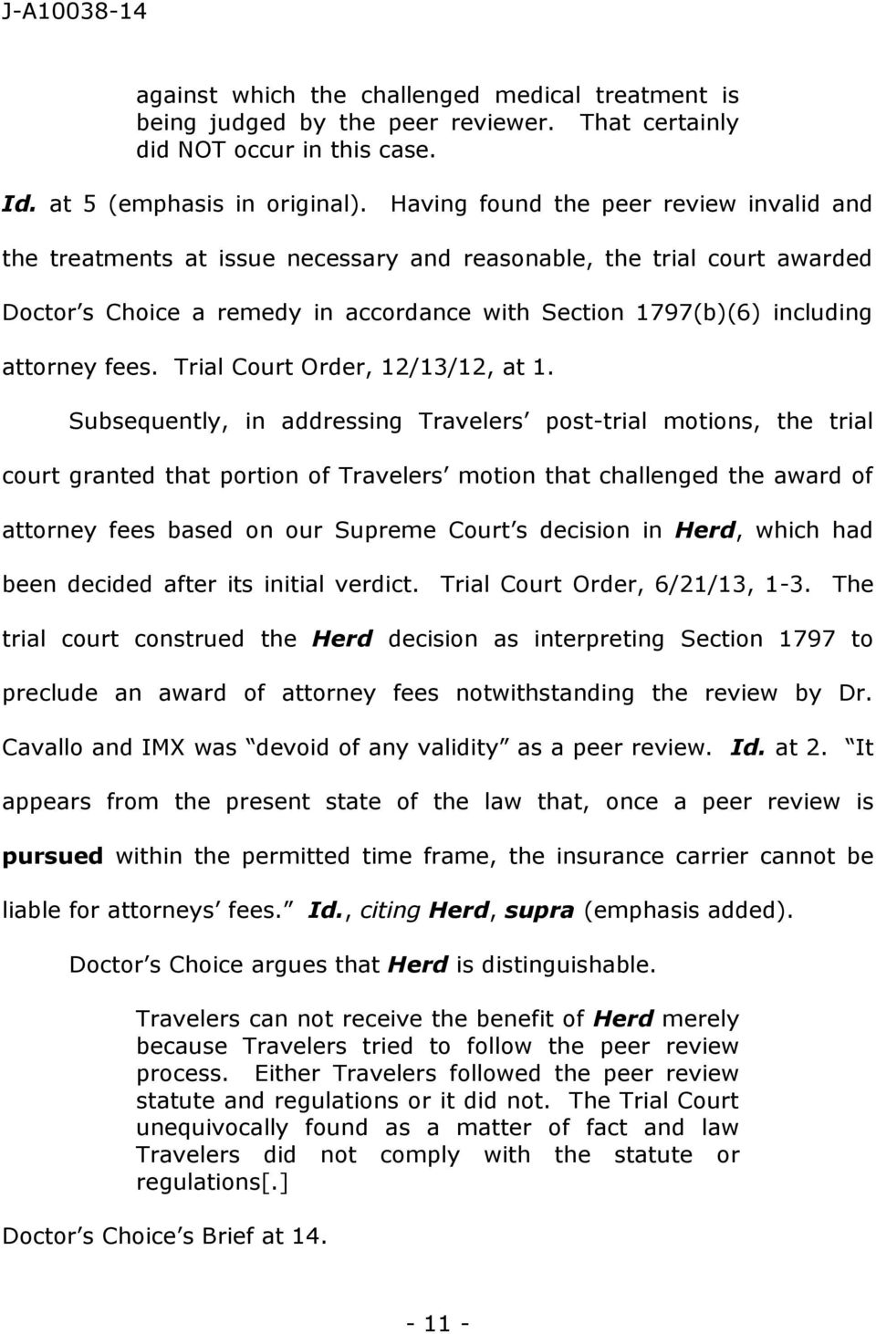 fees. Trial Court Order, 12/13/12, at 1.