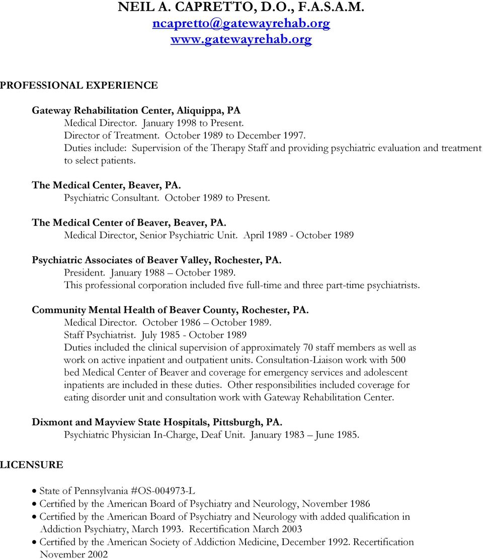 The Medical Center, Beaver, PA. Psychiatric Consultant. October 1989 to Present. The Medical Center of Beaver, Beaver, PA. Medical Director, Senior Psychiatric Unit.