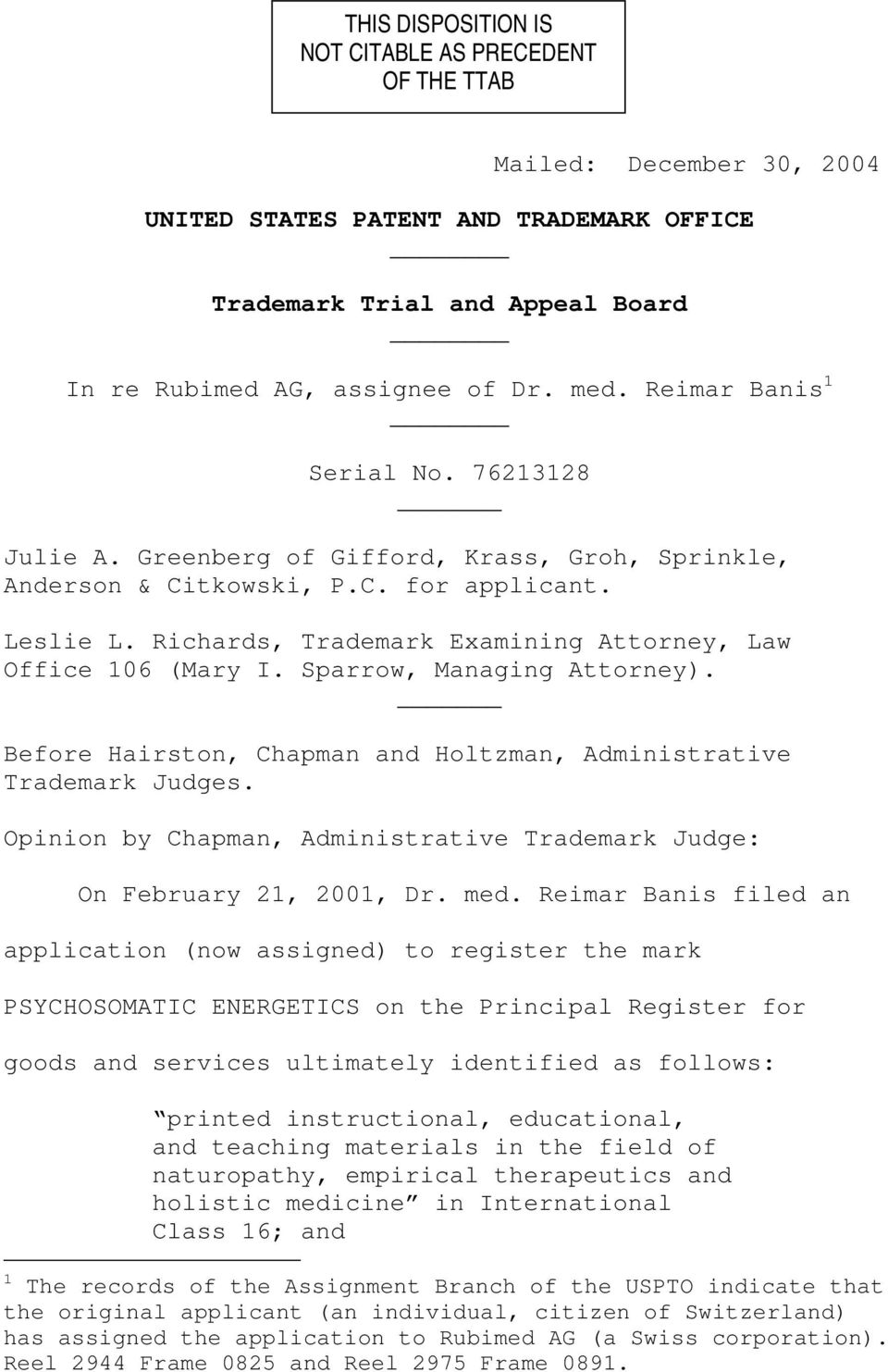 Richards, Trademark Examining Attorney, Law Office 106 (Mary I. Sparrow, Managing Attorney). Before Hairston, Chapman and Holtzman, Administrative Trademark Judges.