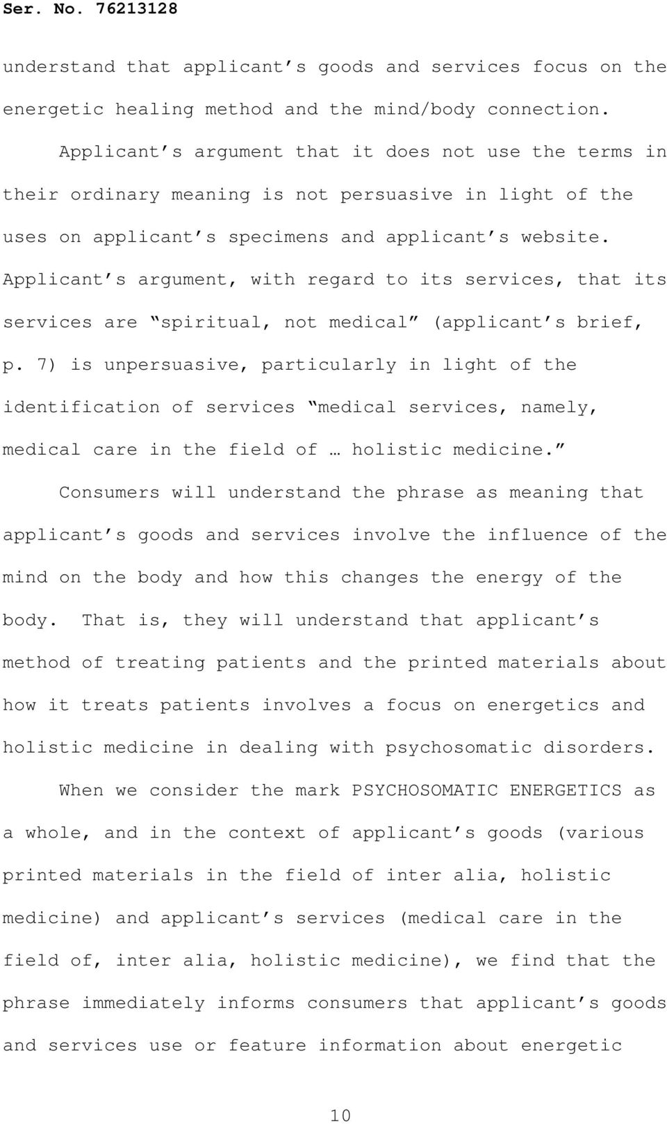 Applicant s argument, with regard to its services, that its services are spiritual, not medical (applicant s brief, p.
