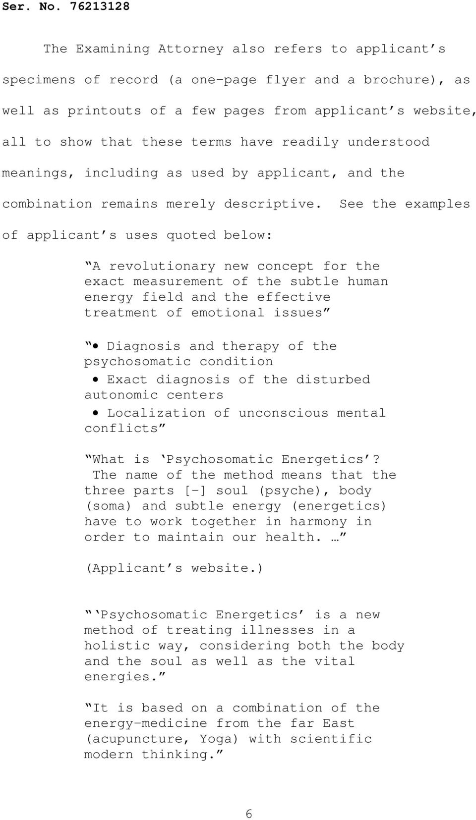 See the examples of applicant s uses quoted below: A revolutionary new concept for the exact measurement of the subtle human energy field and the effective treatment of emotional issues Diagnosis and
