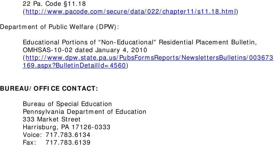 html) Department of Public Welfare (DPW): Educational Portions of Non-Educational Residential Placement Bulletin,