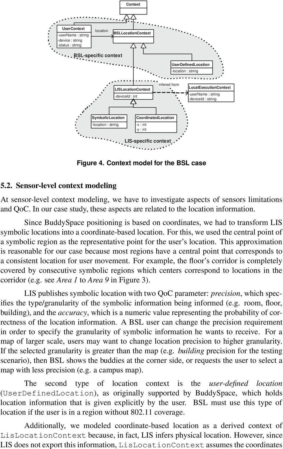 Context model for the BSL case 5.2. Sensor-level context modeling At sensor-level context modeling, we have to investigate aspects of sensors limitations and QoC.
