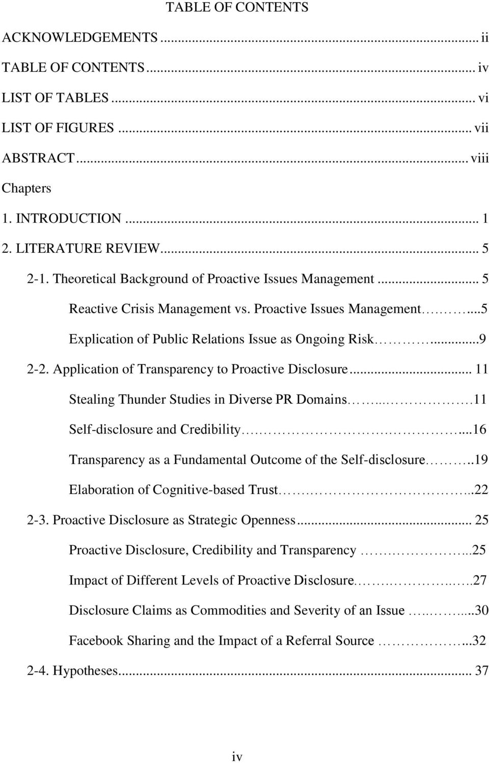 Application of Transparency to Proactive Disclosure... 11 Stealing Thunder Studies in Diverse PR Domains....11 Self-disclosure and Credibility.