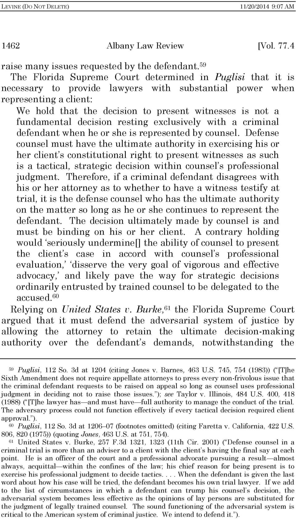 fundamental decision resting exclusively with a criminal defendant when he or she is represented by counsel.