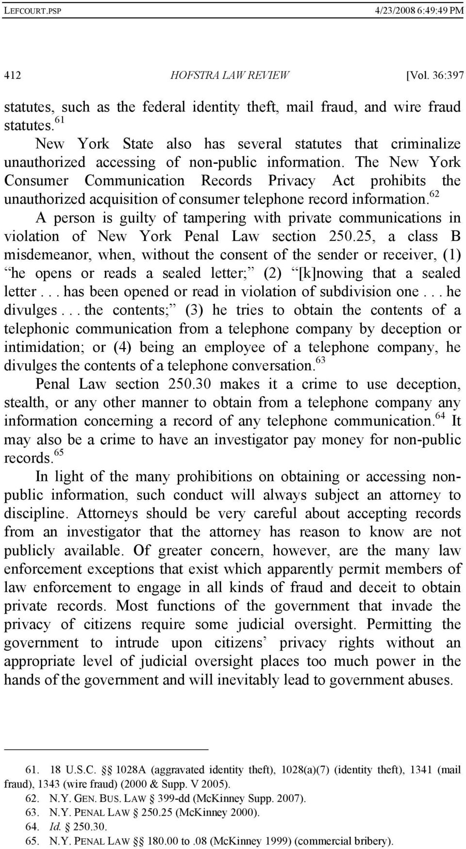 The New York Consumer Communication Records Privacy Act prohibits the unauthorized acquisition of consumer telephone record information.