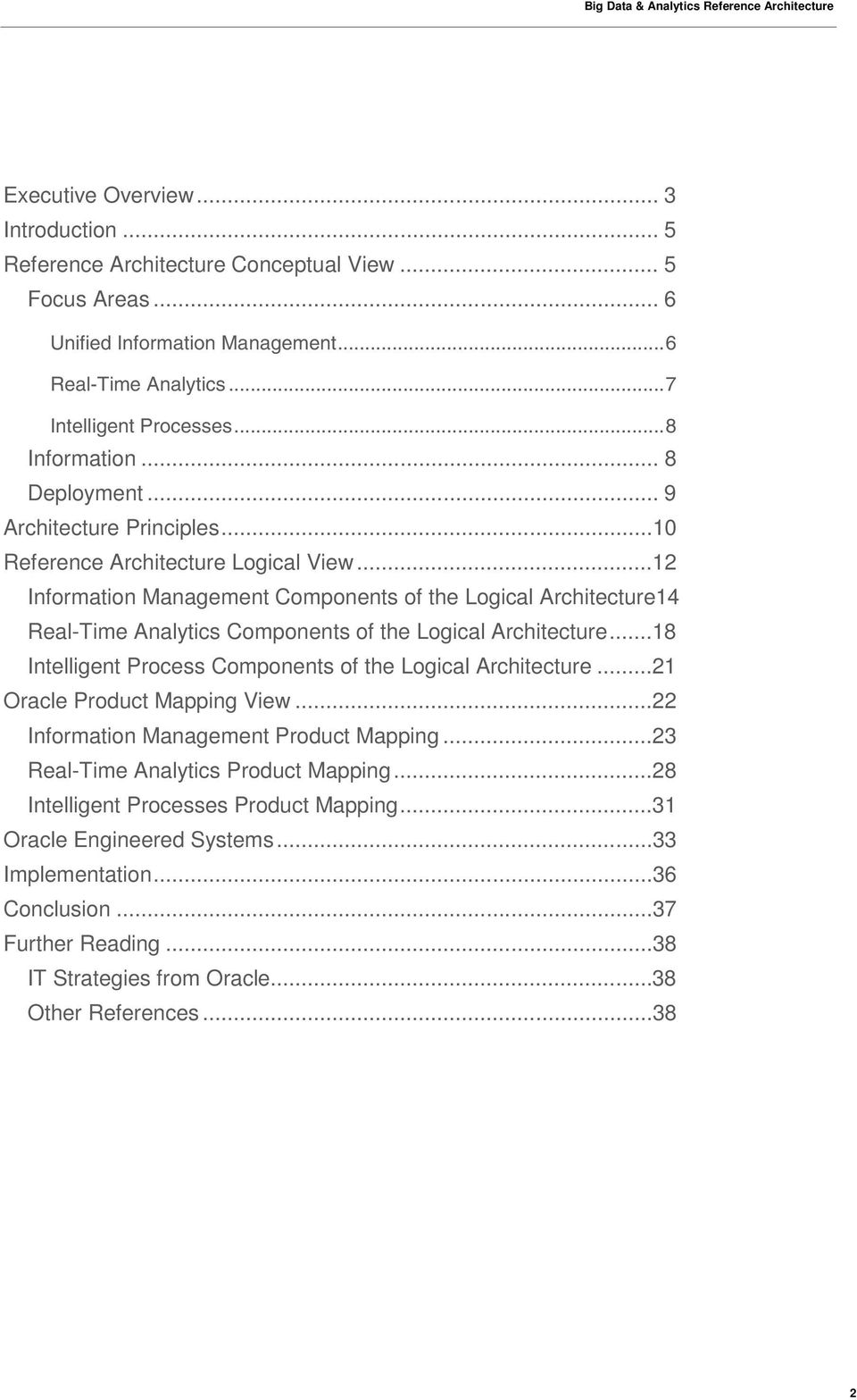 ..12 Information Management Components of the Logical Architecture14 Real-Time Analytics Components of the Logical Architecture...18 Intelligent Process Components of the Logical Architecture.