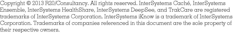 and TrakCare are registered trademarks of InterSystems Corporation.