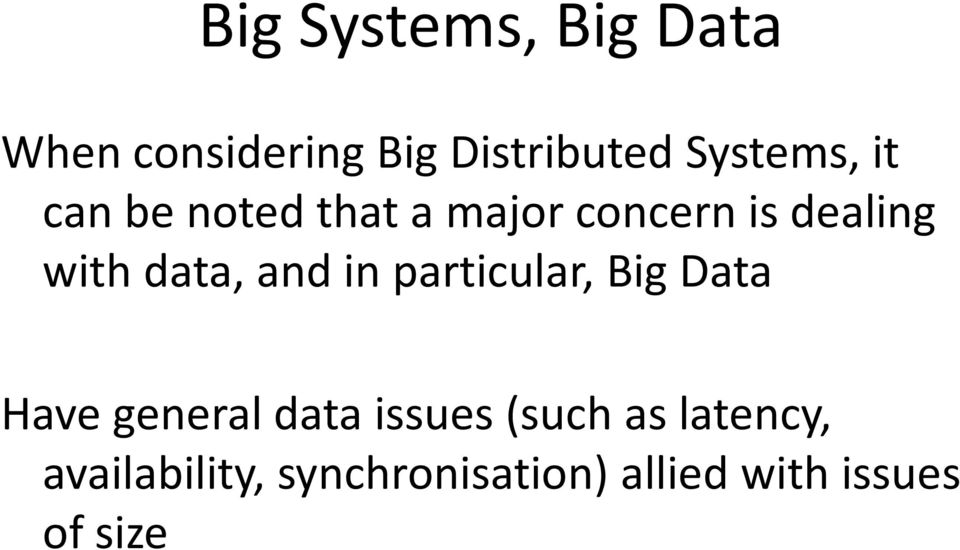 data, and in particular, Big Data Have general data issues