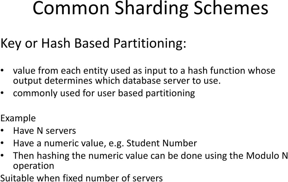 commonly used for user based partitioning