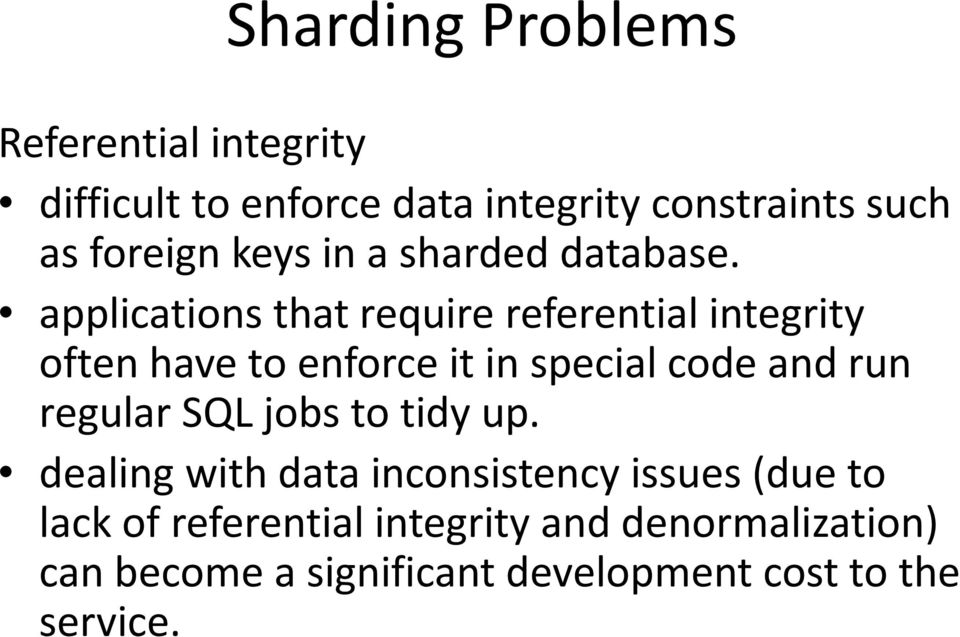 applications that require referential integrity often have to enforce it in special code and run