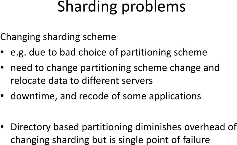 ng sharding scheme e.g. due to bad choice of partitioning scheme need to