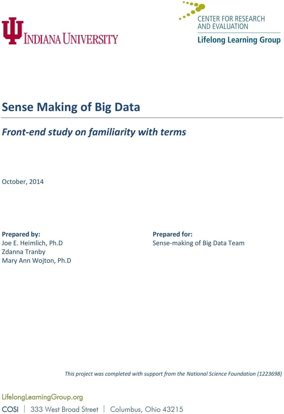 D Prepared for: Sense-making of Big Data Team This project was completed with support