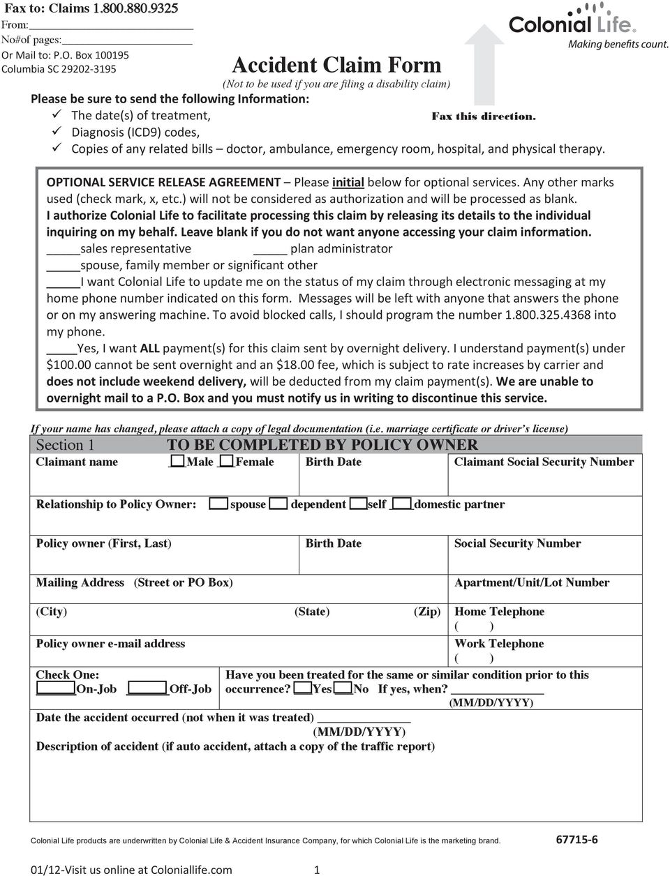 Box 100195 Columbia SC 29202-3195 Accident Claim Form (Not to be used if you are filing a disability claim) Please be sure to send the following Information: The date(s) of treatment, Fax this