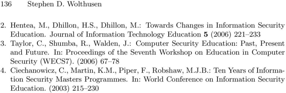 : Computer Security Education: Past, Present and Future. In: Proceedings of the Seventh Workshop on Education in Computer Security (WECS7).