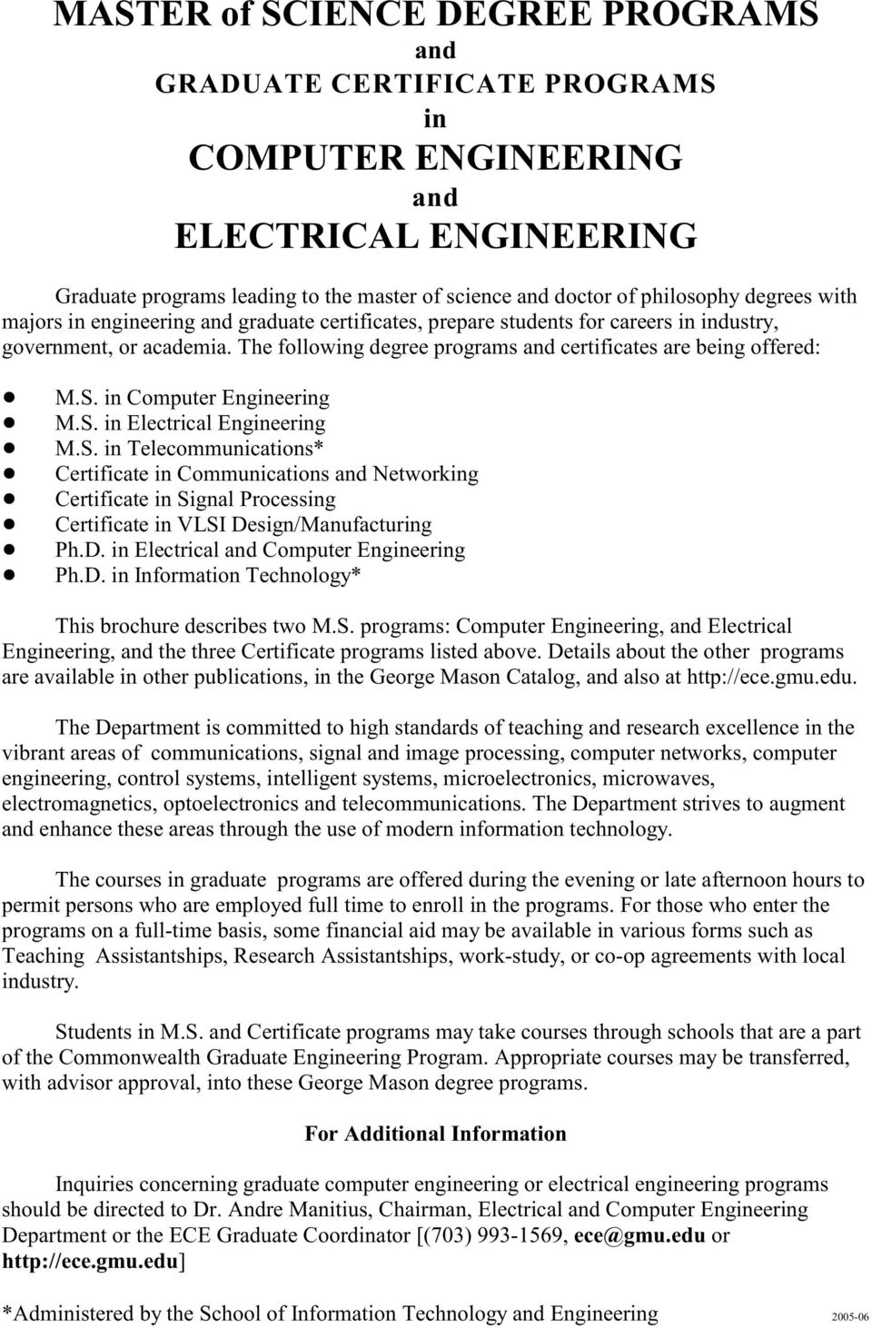 in Computer Engineering! M.S. in Electrical Engineering! M.S. in Telecommunications*! Certificate in Communications and Networking! Certificate in Signal Processing!