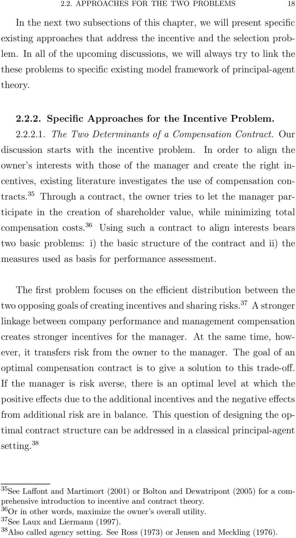 2.2.2.1. The Two Determinants of a Compensation Contract. Our discussion starts with the incentive problem.