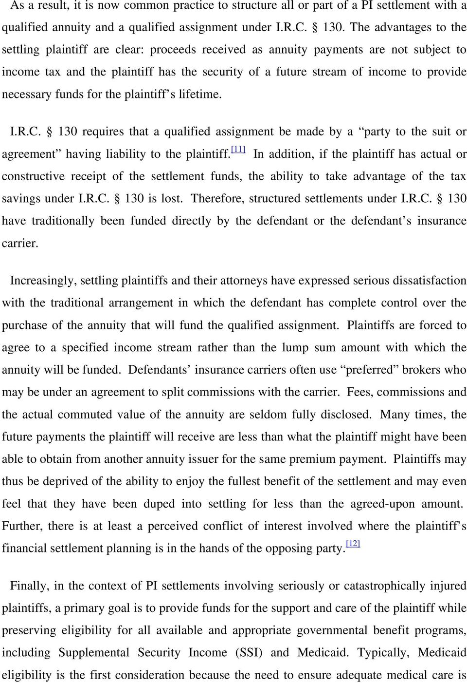 necessary funds for the plaintiff s lifetime. I.R.C. 130 requires that a qualified assignment be made by a party to the suit or agreement having liability to the plaintiff.