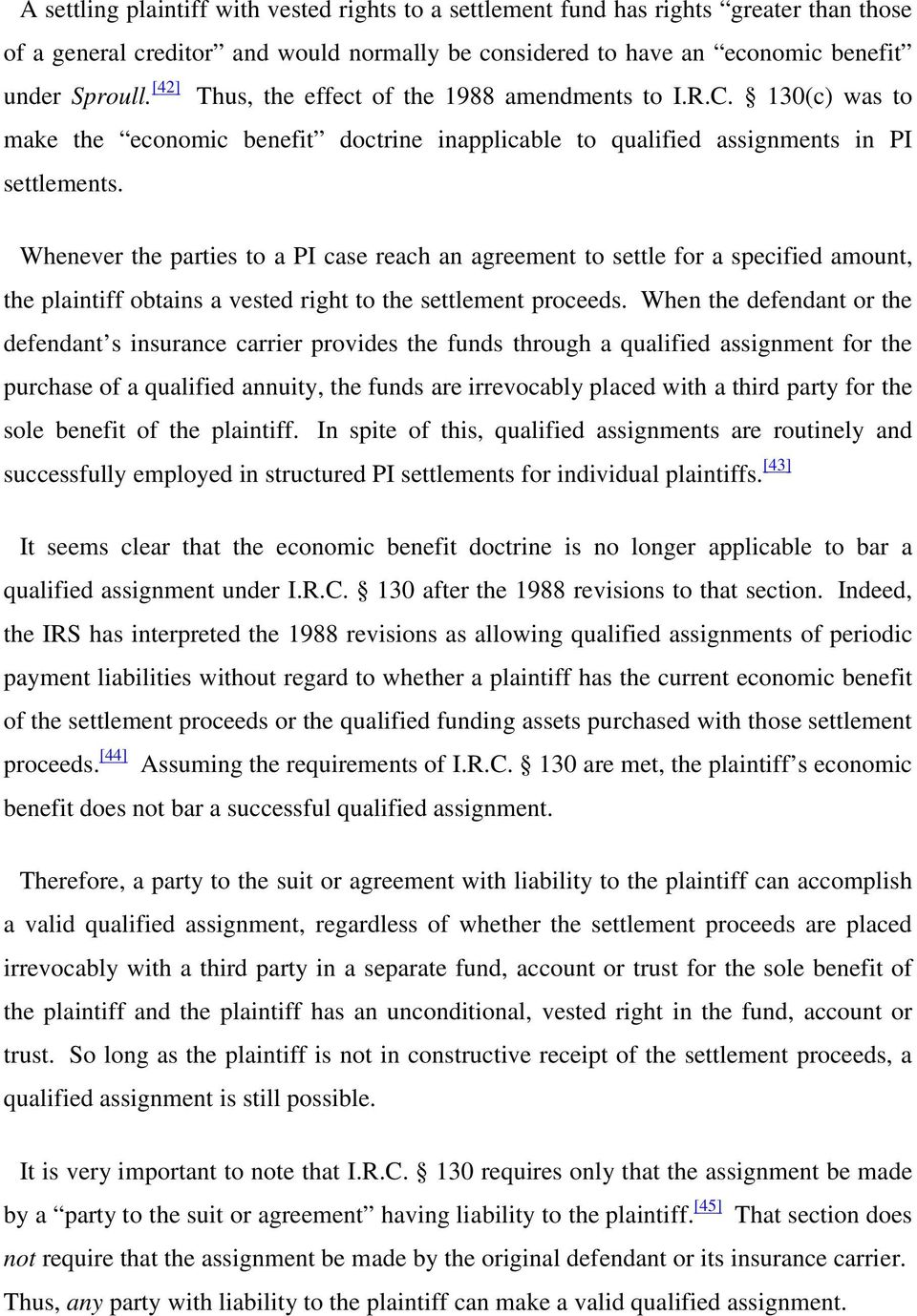 Whenever the parties to a PI case reach an agreement to settle for a specified amount, the plaintiff obtains a vested right to the settlement proceeds.