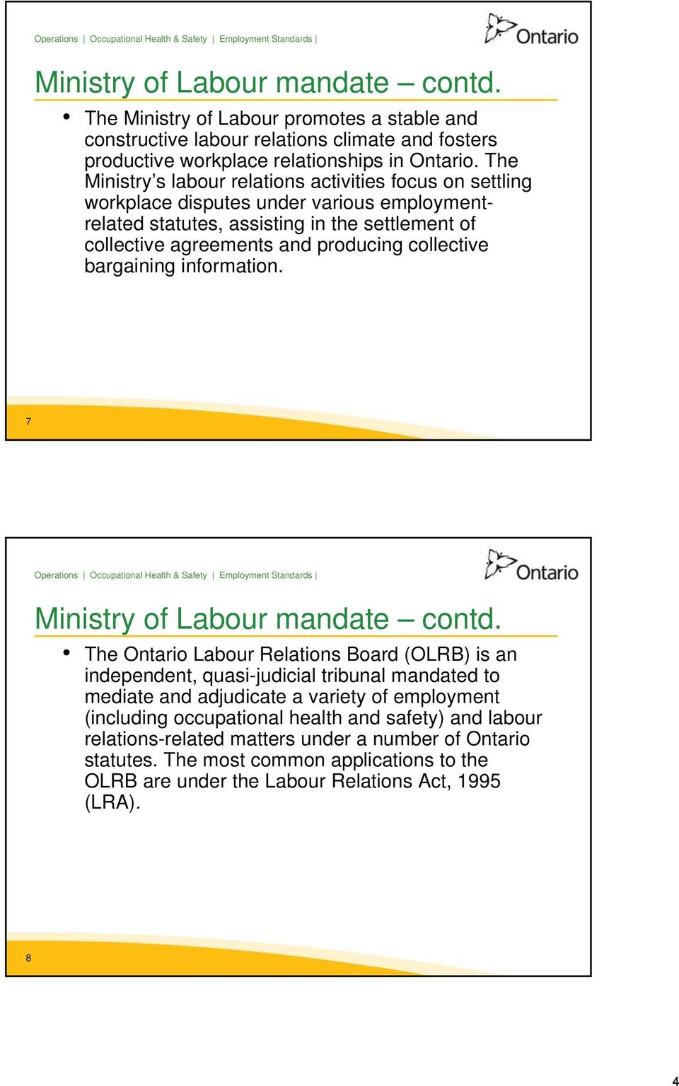 collective bargaining information. 7 Ministry of Labour mandate contd.