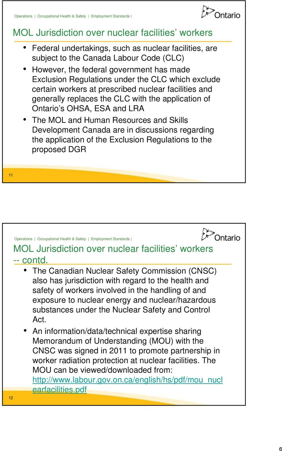 and Skills Development Canada are in discussions regarding the application of the Exclusion Regulations to the proposed DGR 11 12 MOL Jurisdiction over nuclear facilities workers -- contd.