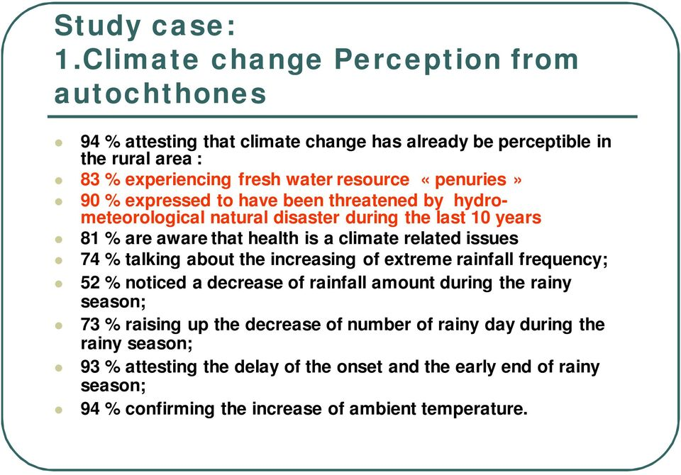 «penuries» 90 % expressed to have been threatened by hydrometeorological natural disaster during the last 10 years 81 % are aware that health is a climate related issues