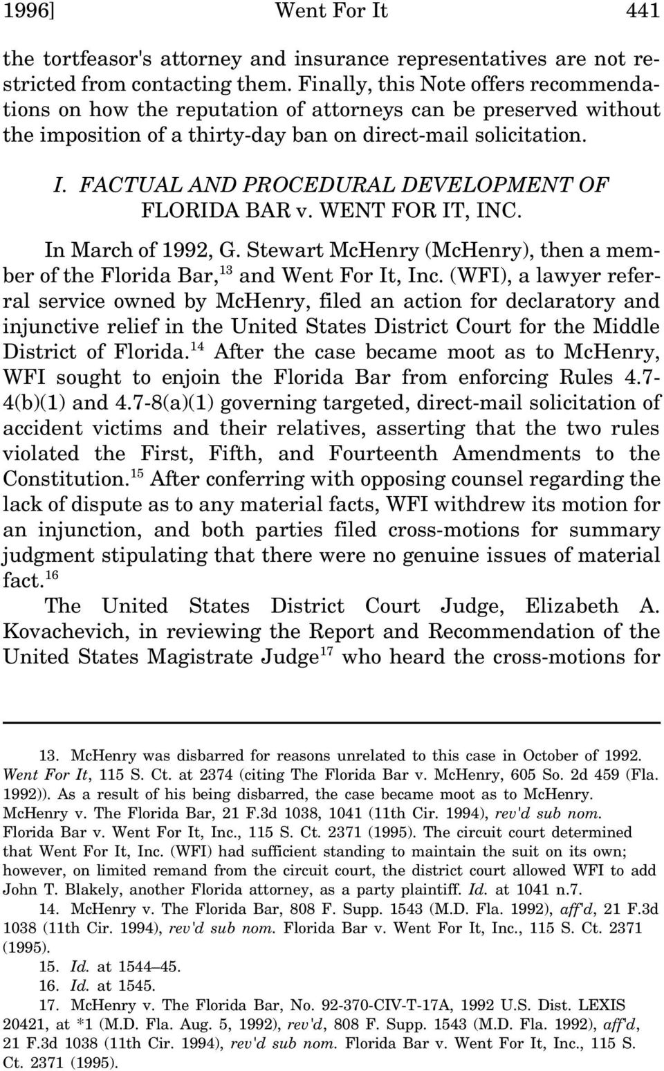 FACTUAL AND PROCEDURAL DEVELOPMENT OF FLORIDA BAR v. WENT FOR IT, INC. In March of 1992, G. Stewart McHenry (McHenry), then a member of the Florida Bar, 13 and Went For It, Inc.
