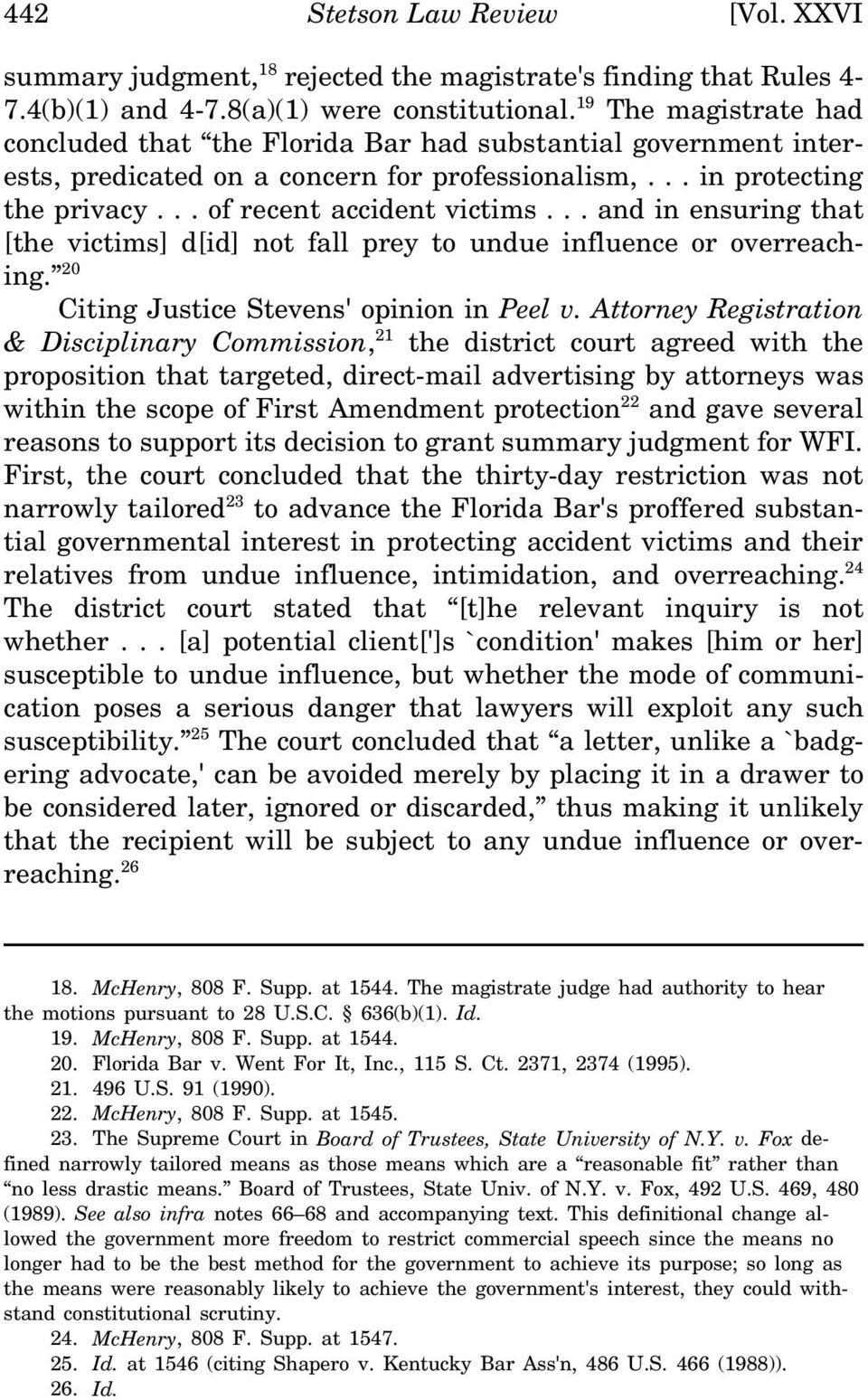.. and in ensuring that [the victims] d[id] not fall prey to undue influence or overreaching. 20 Citing Justice Stevens' opinion in Peel v.