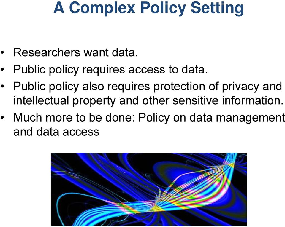 Public policy also requires protection of privacy and